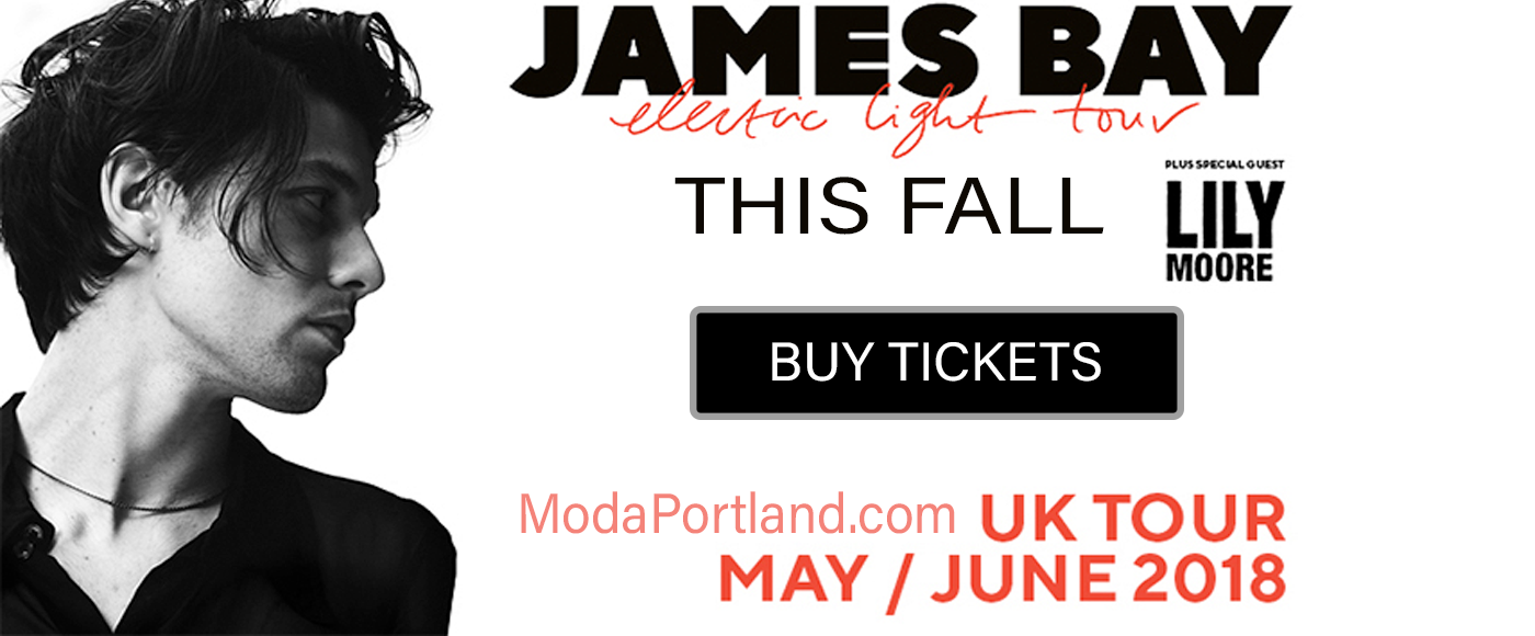 James Bay at Moda Center