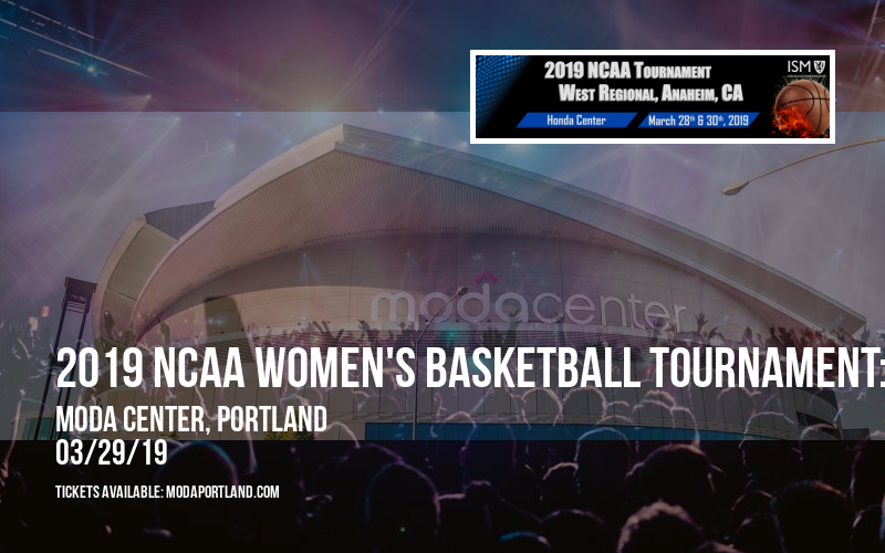 2019 NCAA Women's Basketball Tournament: Portland Regional - All Sessions Pass at Moda Center