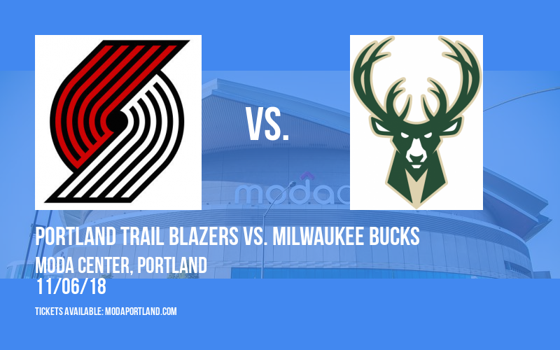 Portland Trail Blazers vs. Milwaukee Bucks at Moda Center