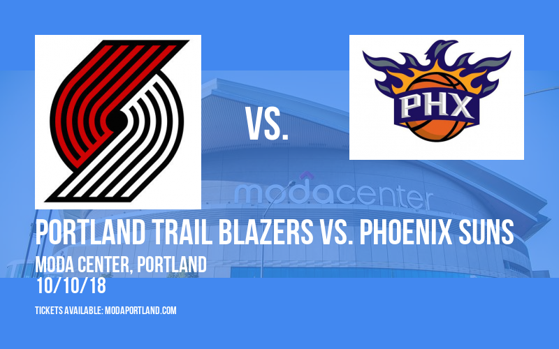 NBA Preseason: Portland Trail Blazers vs. Phoenix Suns at Moda Center