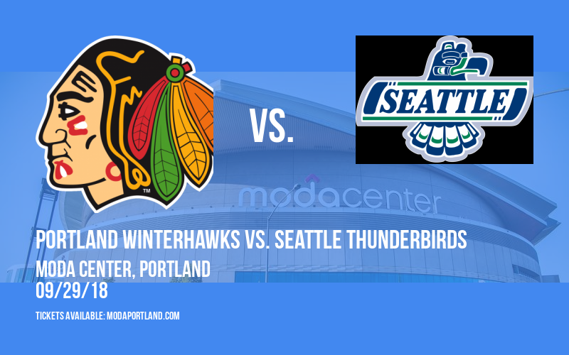 Portland Winterhawks vs. Seattle Thunderbirds at Moda Center