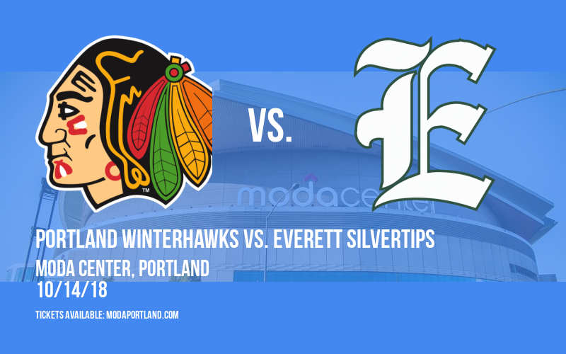 Portland Winterhawks vs. Everett Silvertips at Moda Center