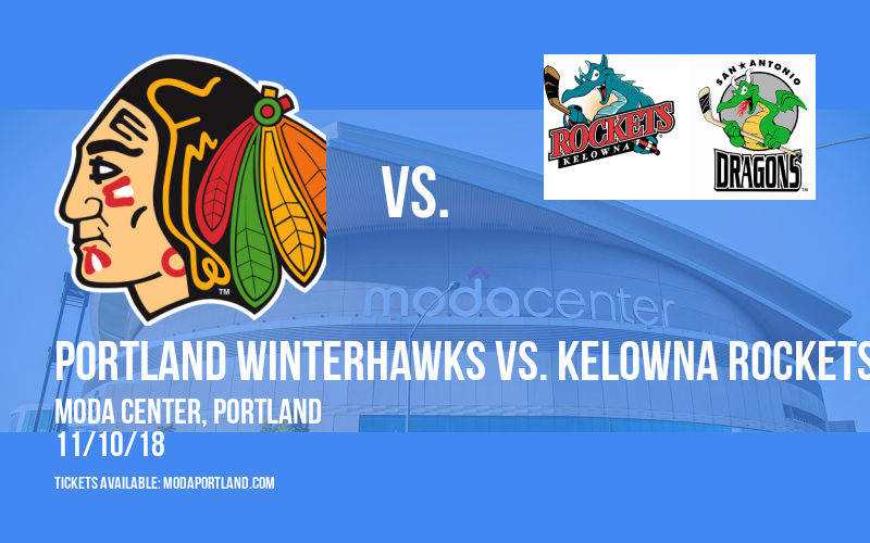 Portland Winterhawks vs. Kelowna Rockets at Moda Center