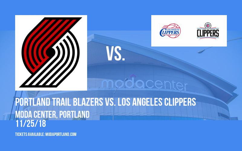 Portland Trail Blazers vs. Los Angeles Clippers at Moda Center
