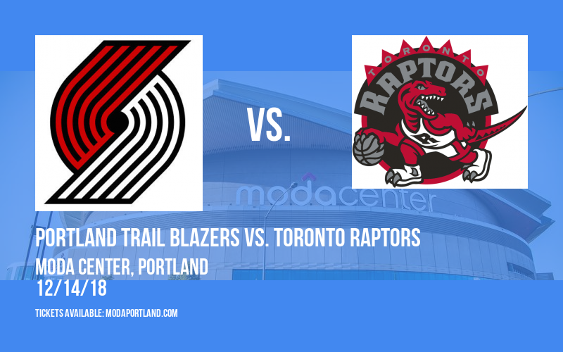 Portland Trail Blazers vs. Toronto Raptors at Moda Center