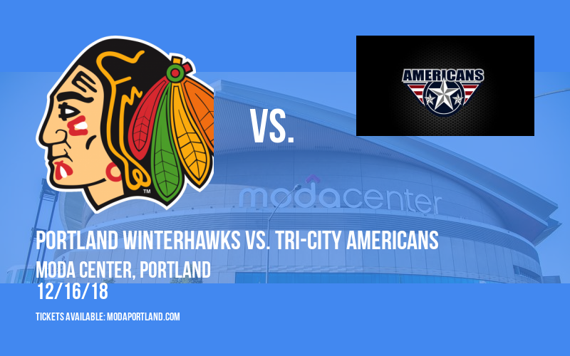 Portland Winterhawks vs. Tri-City Americans at Moda Center