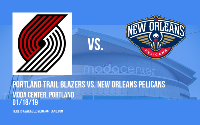 Portland Trail Blazers vs. New Orleans Pelicans at Moda Center