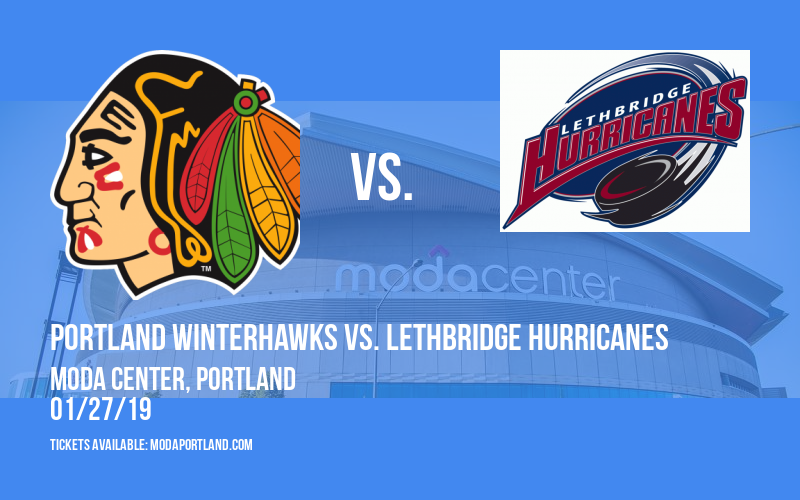Portland Winterhawks vs. Lethbridge Hurricanes at Moda Center