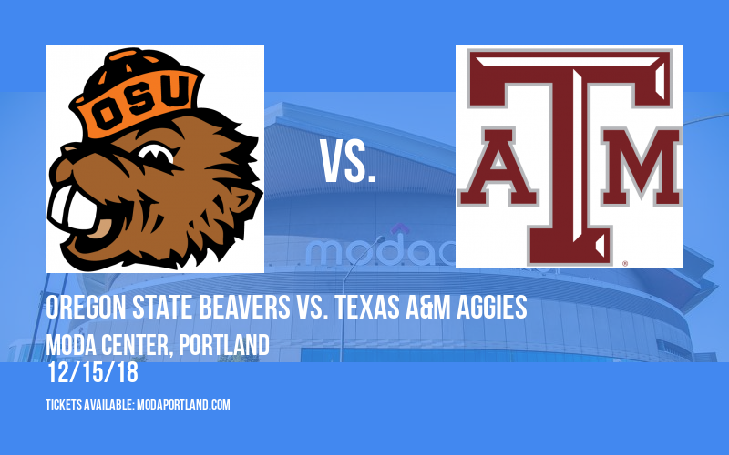 Dam City Classic: Oregon State Beavers vs. Texas A&M Aggies at Moda Center