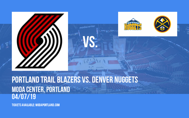 Portland Trail Blazers vs. Denver Nuggets at Moda Center