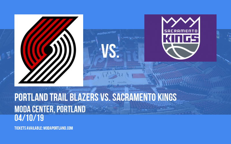 Portland Trail Blazers vs. Sacramento Kings at Moda Center