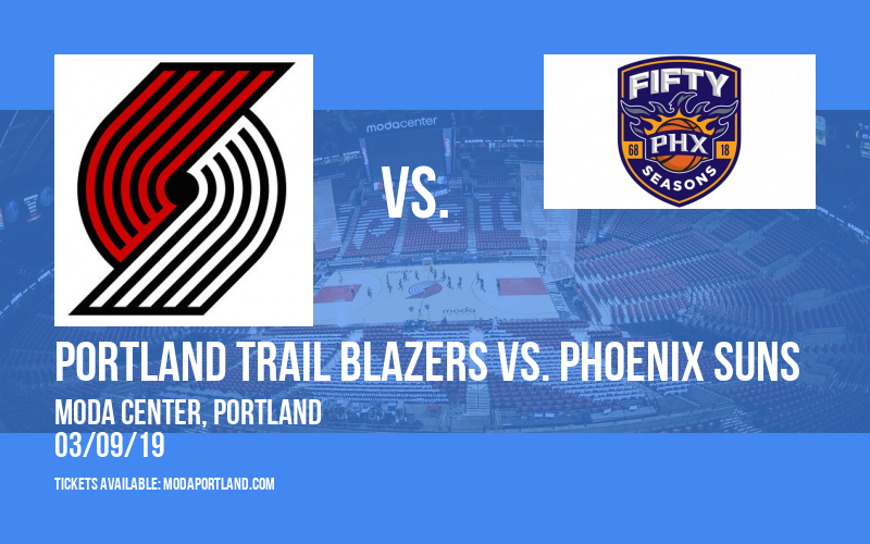 Portland Trail Blazers vs. Phoenix Suns at Moda Center
