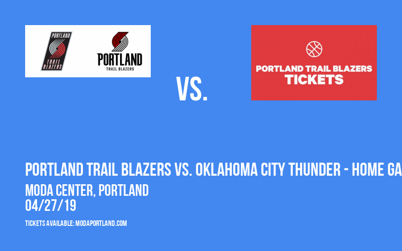 NBA Western Conference First Round: Portland Trail Blazers vs. Oklahoma City Thunder - Home Game 4, Series Game 7 (If Necessary) at Moda Center