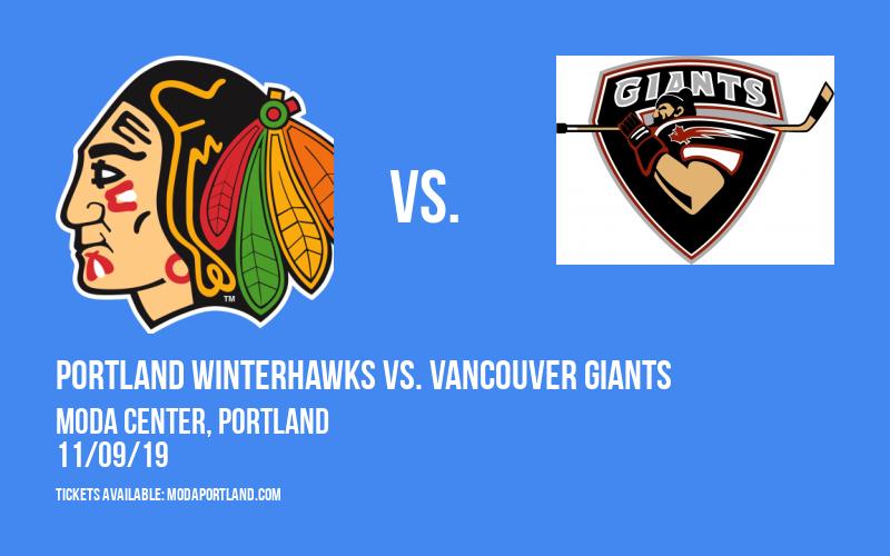 Portland Winterhawks vs. Vancouver Giants at Moda Center