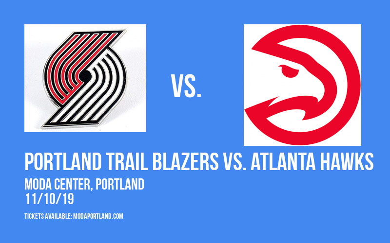 Portland Trail Blazers vs. Atlanta Hawks at Moda Center