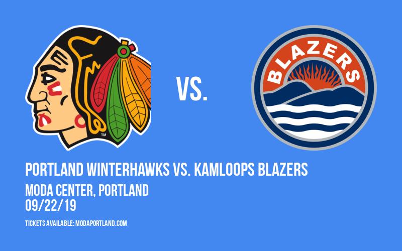 Portland Winterhawks vs. Kamloops Blazers at Moda Center