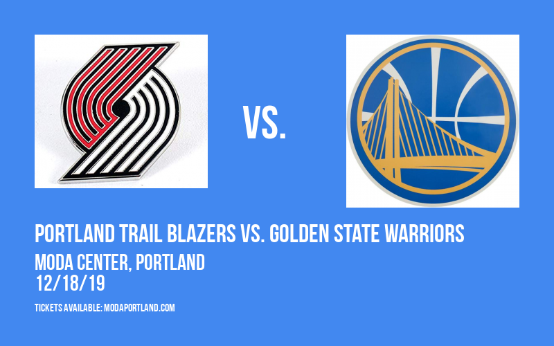 Portland Trail Blazers vs. Golden State Warriors at Moda Center