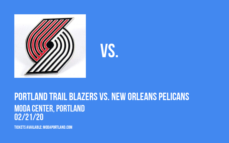 Portland Trail Blazers vs. New Orleans Pelicans at Moda Center
