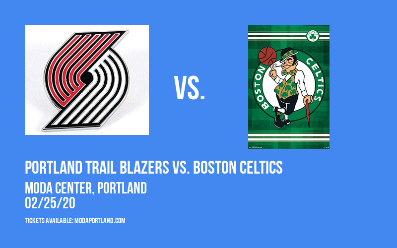 Portland Trail Blazers vs. Boston Celtics at Moda Center