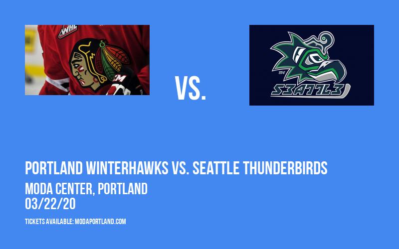 Portland Winterhawks vs. Seattle Thunderbirds at Moda Center