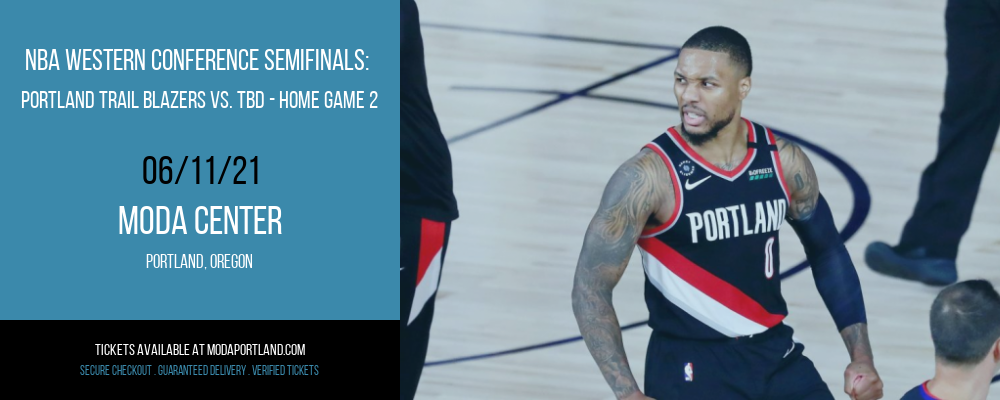 NBA Western Conference Semifinals: Portland Trail Blazers vs. TBD - Home Game 2 (Date: TBD - If Necessary) [CANCELLED] at Moda Center
