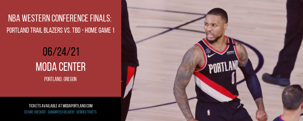 NBA Western Conference Finals: Portland Trail Blazers vs. TBD - Home Game 1 (Date: TBD - If Necessary) [CANCELLED] at Moda Center