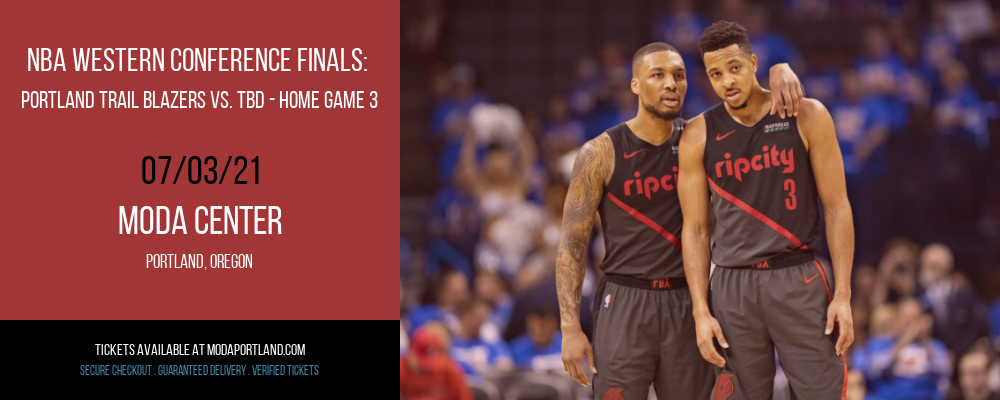 NBA Western Conference Finals: Portland Trail Blazers vs. TBD - Home Game 3 (Date: TBD - If Necessary) [CANCELLED] at Moda Center