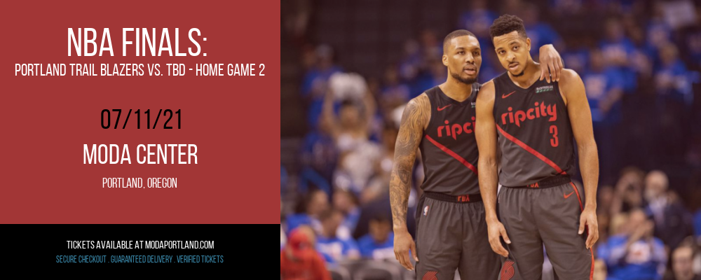 NBA Finals: Portland Trail Blazers vs. TBD - Home Game 2 (Date: TBD - If Necessary) [CANCELLED] at Moda Center