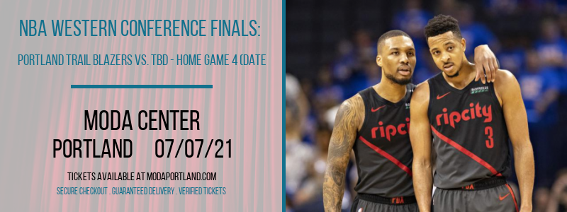 NBA Western Conference Finals: Portland Trail Blazers vs. TBD - Home Game 4 (Date: TBD - If Necessary) [CANCELLED] at Moda Center