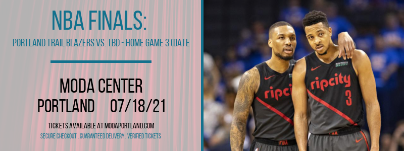 NBA Finals: Portland Trail Blazers vs. TBD - Home Game 3 (Date: TBD - If Necessary) [CANCELLED] at Moda Center