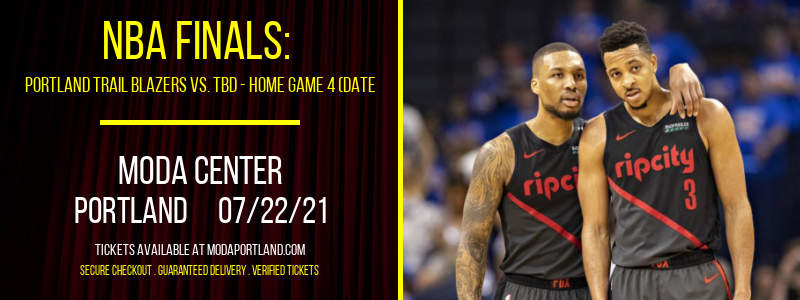 NBA Finals: Portland Trail Blazers vs. TBD - Home Game 4 (Date: TBD - If Necessary) [CANCELLED] at Moda Center