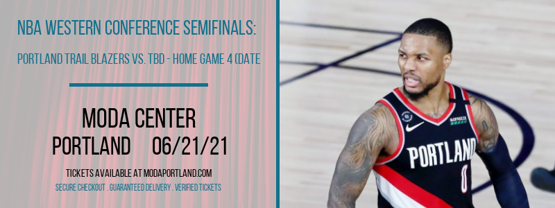 NBA Western Conference Semifinals: Portland Trail Blazers vs. TBD - Home Game 4 (Date: TBD - If Necessary) [CANCELLED] at Moda Center
