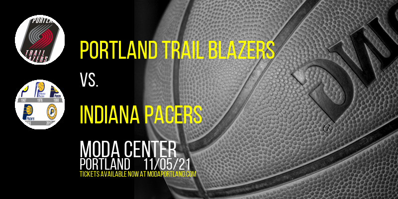 Portland Trail Blazers vs. Indiana Pacers at Moda Center